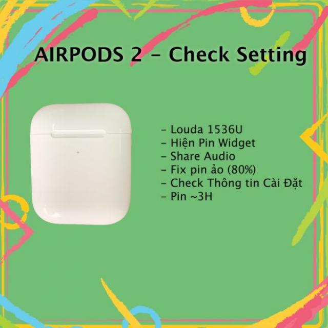 Airpods 2 rep 1:1  chip louda 1536U hồng ngoại check setting