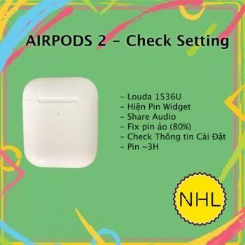 Airpods 2 louda 1536U CHECK THÔNG TIN CÀI ĐẶT