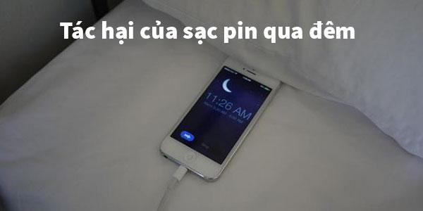 tác hại của sạc điện thoại qua đêm
